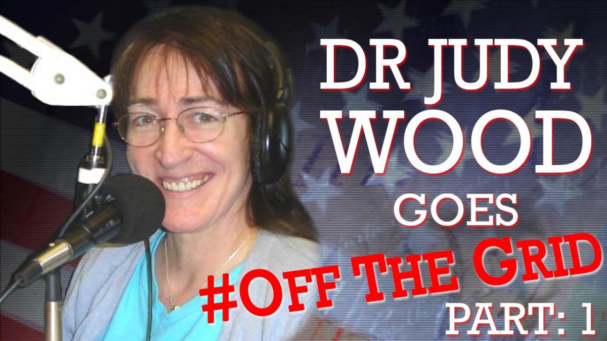 Dr  Judy Wood Goes #OffTheGrid [Part 1]