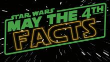 Star Wars: MayThe4thBeWithYou Day Fun Facts!