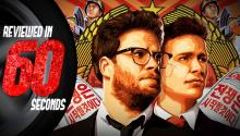 The Interview - Reviewed in 60 Seconds
