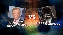 OTG Extra: Senator King Vs. Darth Cheney