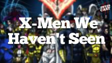 5 X-Men We Need to See in a Movie!