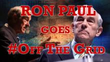 Ron Paul Goes #OffTheGrid