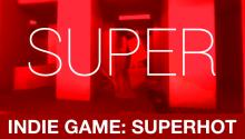 Indie Games: SUPERHOT