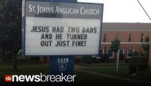 """JESUS HAD TWO DADS"": Anti-Homophobia Sign at Church Goes Viral"