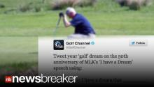 "The Golf Channel Shanks a Shot with ""I Have a Dream"" Tweet"