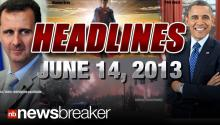 NewsBreaker Headlines for Friday, June 14, 2013