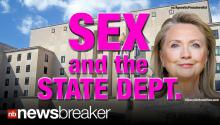 SEX & THE STATE DEPT.: Charges of Lurid Behavior During Hillary Clinton's Tenure