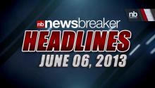 Headlines for Thursday, June 6, 2013