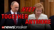 'NYET' TOGETHER ANYMORE: Russia's Pres. Vladamir Putin Splits From Wife