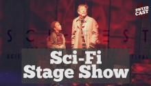 This Sci-Fi Stage Show Blew Our Minds!