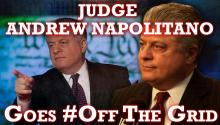 Judge Andrew Napolitano Goes #OffTheGrid