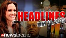 NewsBreaker Headlines for Tuesday, May 14, 2013