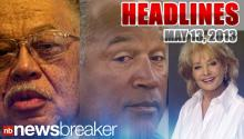 NewsBreaker Headlines for Monday, May 13, 2013