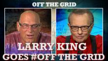 Larry King Goes #OffTheGrid [Part One]