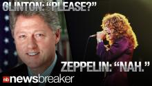 NEW: President Clinton's Plea to Reunite Led Zeppelin Falls on Deaf Ears