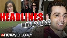 HEADLINES: May 03, 2013