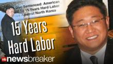 UPDATE: American Convicted in North Korea; Sentenced to 15 Years Hard Labor