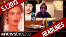 NewsBreaker Headlines for 5/01/2013