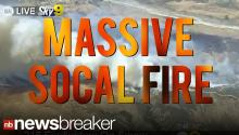 BREAKING: Massive Fire Outside LA Burnes Homes; Spreading