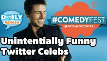 Unintentionally Funny Celebrities on Twitter #ComedyFest I DAILY REHASH