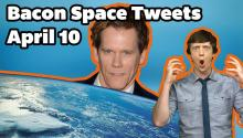 Tweets From Space & Bacon!