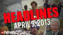HEADLINES: April 09, 2013