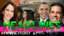 HEADLINES: April 05, 2013