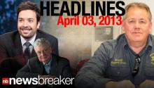 NewsBreaker Headlines for April 4, 2013