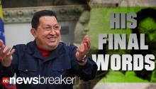 Hugo Chavez's Last Words