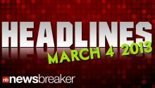 Headlines March 04, 2013