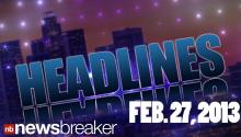 Headlines Wed. Feb. 27, 2013