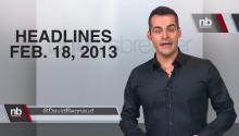 NewsBreaker Headlines for Feb. 18, 2013