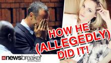 How Oscar Pistorius Allegedly Killed His Girlfriend