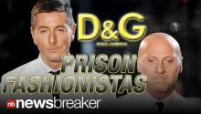 JAILHOUSE FASHION: Famed Designers Dolce & Gabbana Sentenced to Prison