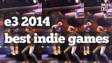 E3 2014: Our Favorite Indie Games