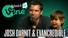 Behind the Vine with Josh Darnit & Evancredible