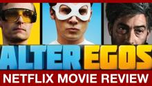 Netflix Reviews: 'Alter Egos'