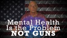 Mental Health Is the Problem, Not Guns