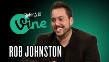 Behind the Vine with Rob Johnston