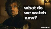 What To Watch While Game of Thrones is Gone