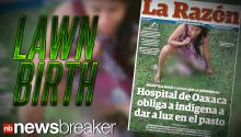 Woman Forced to Give Birth on Grass Outside Hospital in Mexico Causing Controversy
