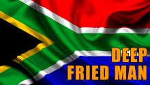 Deep Fried Man - South Africa