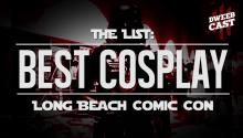 THE LIST: 5 Best Cosplayers from Long Beach Comic Con!