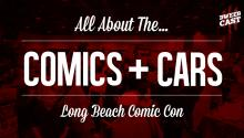 Comics & Cars at Long Beach Comic Con!