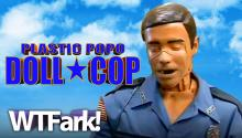 PLASTIC POPO: DOLL COP - Small Oklahoma Town Fights Crime With Weird Makeout Doll Cop Thing