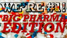 We're #1! Big Pharma Edition