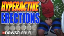 HYPERACTIVE ERECTIONS: Attention Deficit Drugs Can Cause Long and Painful Arousal