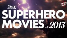 The Best Superhero Movies of 2013!