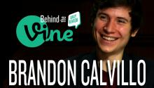 Behind the Vine with Brandon Calvillo