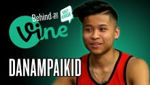 Behind the Vine with DANampaikid